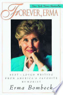 """""""Forever, Erma: Best-Loved Writing From America's Favorite Humorist"""" by Erma Bombeck"""