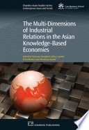 The Multi Dimensions of Industrial Relations in the Asian Knowledge Based Economies