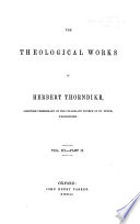The Library of Anglo-Catholic Theology: Theological works of Herbert Thorndike (6 v. in 10, 1844)