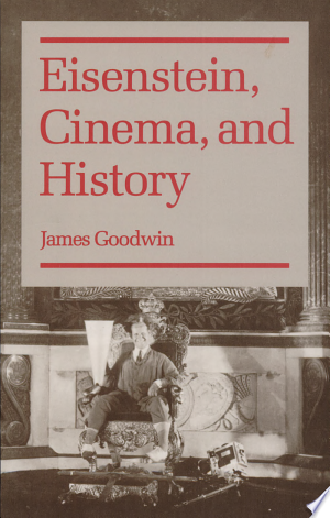 [pdf - epub] Eisenstein, Cinema, and History - Read eBooks Online