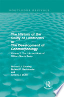 The History of the Study of Landforms Or The Development of Geomorphology