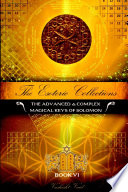 The Esoteric Collections VI  The Advanced   Complex Magical Keys of Solomon