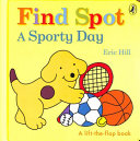 Find Spot  Spot Gets Sporty Book