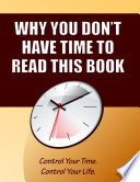 Why You Don t Have Time to Read This Book