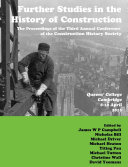 Further Studies in the History of Construction: the Proceedings of the Third Annual Conference of the Construction History Society