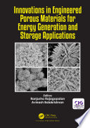 Innovations in Engineered Porous Materials for Energy Generation and Storage Applications