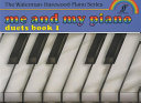 Me and My Piano Duets, Book 1
