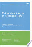 Mathematical Analysis of Viscoelastic Flows Book
