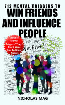 712 Mental Triggers to Win Friends and Influence People