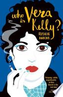 Who Is Vera Kelly   A Vera Kelly Story