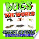 Bugs Of The World Creepy Crawly Encyclopedia  Book PDF