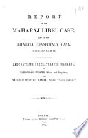 Report Of The Maharaj Libel Case And Of The Bhattia Conspiracy Case Connected With It Book PDF