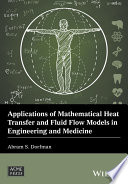 Applications Of Mathematical Heat Transfer And Fluid Flow Models In Engineering And Medicine Book PDF