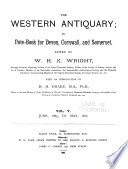 The Western Antiquary; Or, Devon and Cornwall Notebook