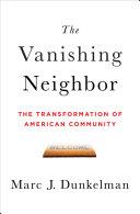 The Vanishing Neighbor: The Transformation of American Community Pdf/ePub eBook