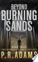 Beyond Burning Sands