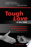 Tough Love Power Culture And Diversity In Negotiations Mediation Conflict Resolution Book PDF
