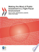 Making the Most of Public Investment in a Tight Fiscal Environment Multi-level Governance Lessons from the Crisis  : Multi-level Governance Lessons from the Crisis