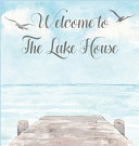 Lake House Guest Book  Hardcover  for Vacation House  Guest House  Visitor Comments Book Book PDF