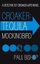 Croaker: Tequila Mockingbird