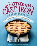 The Southern Cast Iron Cookbook: Comforting Family Recipes to Enjoy ...