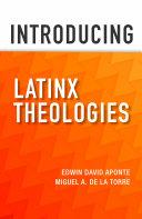 Introducing Latinx Theologies