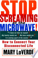 Stop Screaming At The Microwave