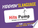Yiddish Slanguage  : A Fun Visual Guide to Yiddish Terms and Phrases