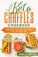 Keto Chaffles Cookbook
