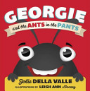 Georgie and the Ants in the Pants