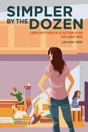 Simpler by the Dozen  A Mom s Gritty Pursuit of De cluttering to Find Peace Amidst Chaos