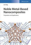 Noble Metal Based Nanocomposites