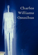 Charles Williams Omnibus   War in Heaven  Many Dimensions  the Place of the Lion  Shadows of Ecstasy  the Greater Trumps  Descent Into Hell  All Hallo