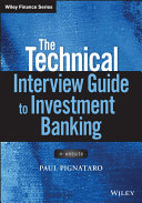 The Technical Interview Guide to Investment Banking, + Website