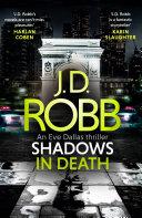 Shadows in Death  An Eve Dallas thriller  Book 51