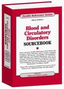 Blood and Circulatory Disorders Sourcebook Book