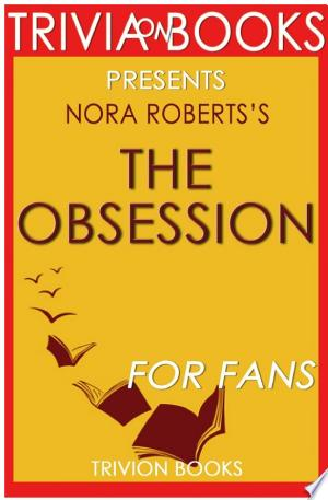 The Obsession: By Nora Roberts (Trivia-On-Books) Ebook - barabook