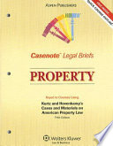 Property  : Keyed to Courses Using Kurtz and Hovencamp's Cases and Materials on American Property Law