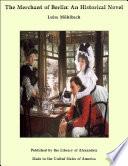 The Merchant of Berlin  An Historical Novel