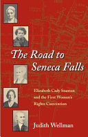 The Road to Seneca Falls: Elizabeth Cady Stanton and the ...