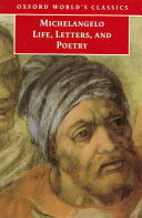 Michelangelo, Life, Letters, and Poetry