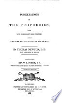 Dissertations on the Prophecies, which Have Remarkably Been Fulfilled, and at this Time are Fulfilling in the World