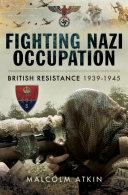 Fighting Nazi Occupation Book