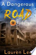 A Dangerous Road Post Apocalyptic Fiction