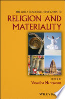 """""""The Wiley Blackwell Companion to Religion and Materiality"""" by Vasudha Narayanan"""