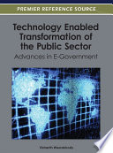Technology Enabled Transformation Of The Public Sector Advances In E Government