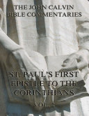 John Calvin s Commentaries On St  Paul s First Epistle To The Corinthians Vol  2  Annotated Edition