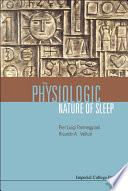 The Physiologic Nature of Sleep