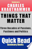 "Summary, Charles Krauthammer ""Things That Matter""  : Three Decades of Passions, Pastimes and Politics"