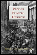 Popular Financial Delusions
